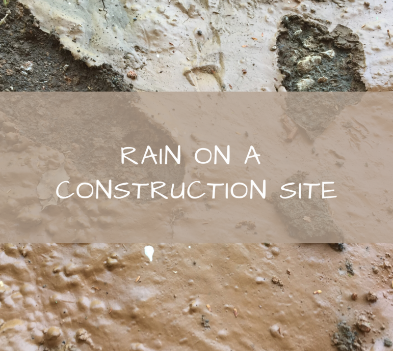 Rain on a Construction Site